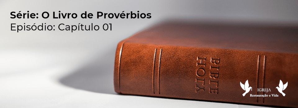 Provérbios 1 - O ínicio