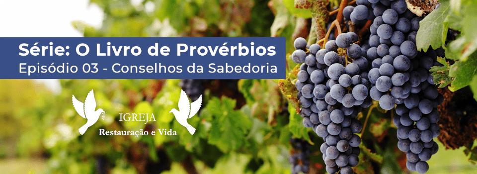 Provérbios 03 - Conselhos da Sabedoria