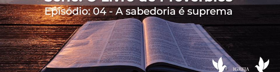 Provérbios 04- A Sabedoria é Suprema